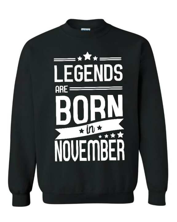 Black Fleece Sweat Shirt Legends Are Born In November