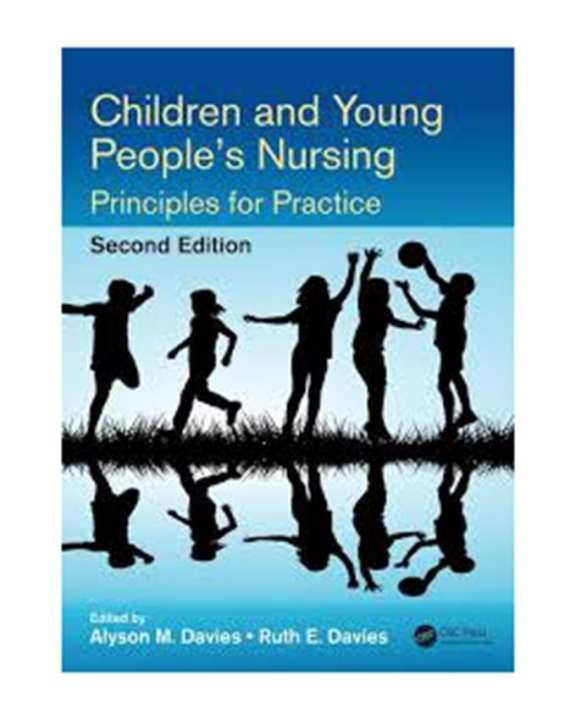 Children And Young People'S Nursing: Principles For Practice, 2E (Pb) 2017