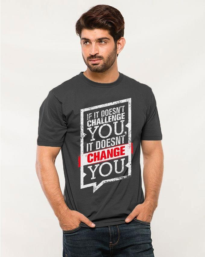 If It Doesn't Challenge You It Doesn't Change You Gray T-shirt