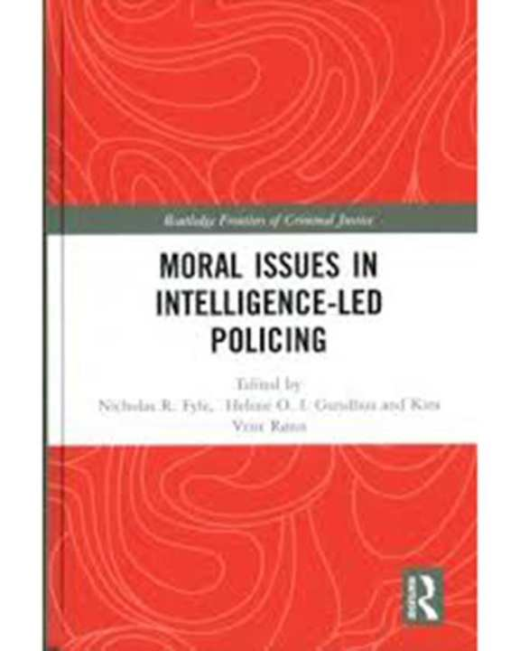 Moral Issues In Intelligence-Led Policing (Hb)2017