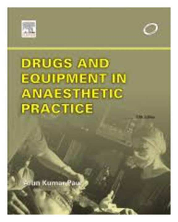 Drugs And Equipment In Anaesthetic Practice 5E(Pb)2005