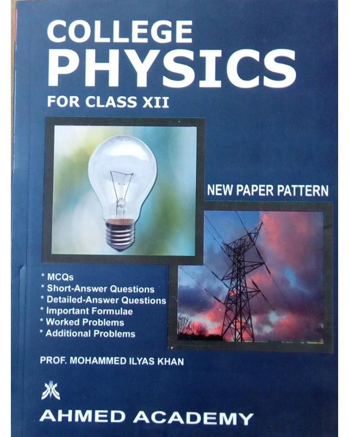 College Physics For XII - Ahmed Academy