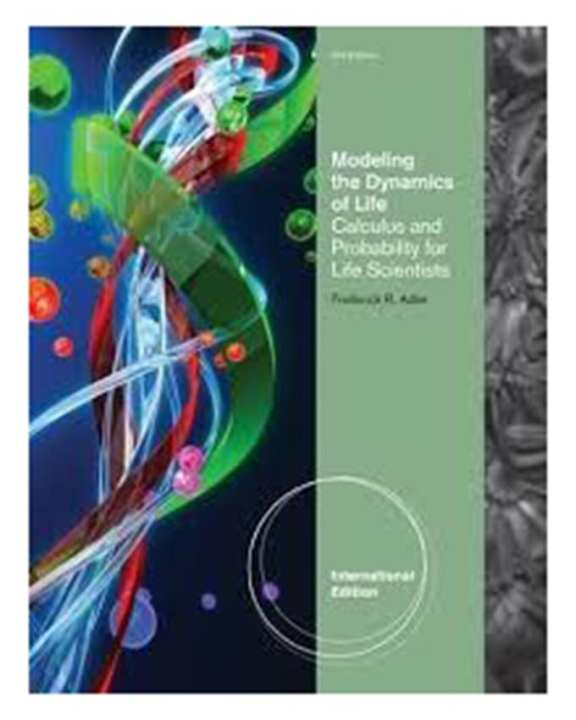 Modeling The Dynamics Of Life: Calculus And Probability For Life Scientists, 3E (Pb) 2012