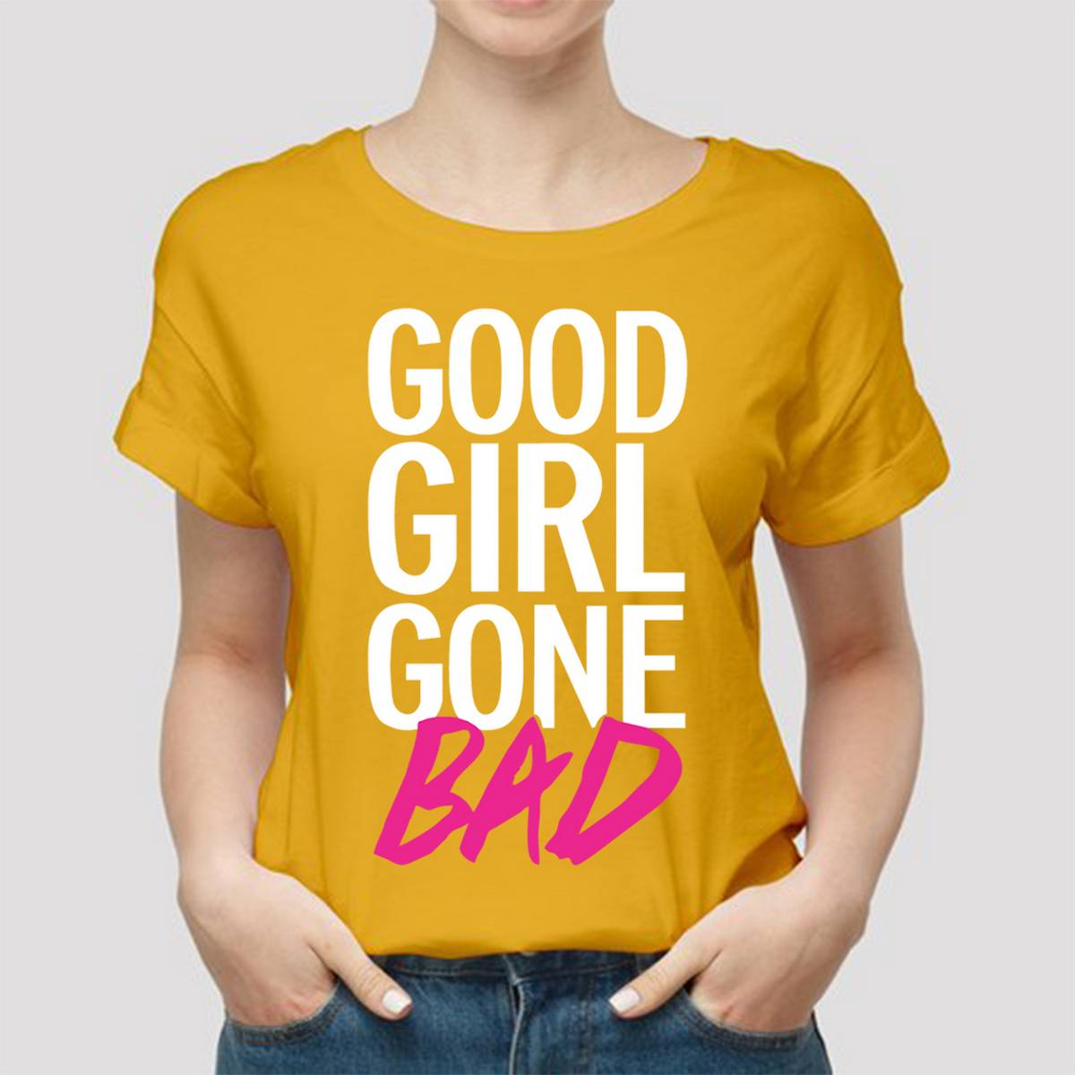 Good Girl Gone Bad Round Neck Half Sleeves Casual Printed T Shirts For Girls Women & Ladies