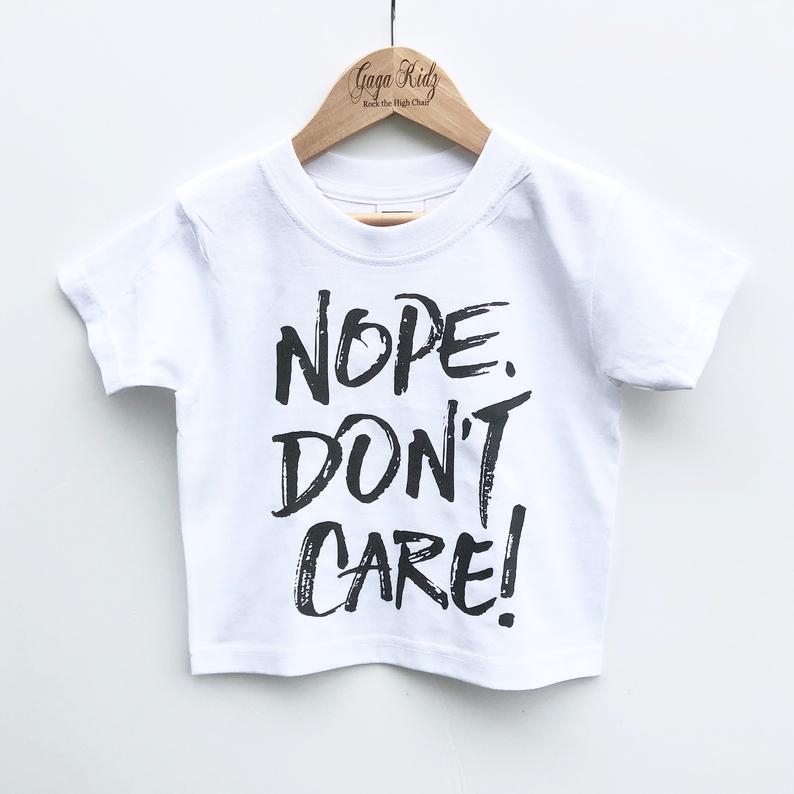 Nope Don't Care, Funny Kids Baby Shirt, Sarcastic Shirts, Childs TShirt, Sarcasm ShirT