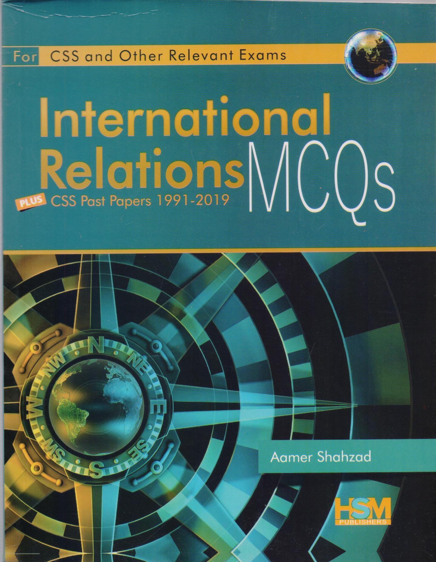 HSM International Relations MCQs Plus CSS Past Papers 1991-2019 by Aamer  Shahzad