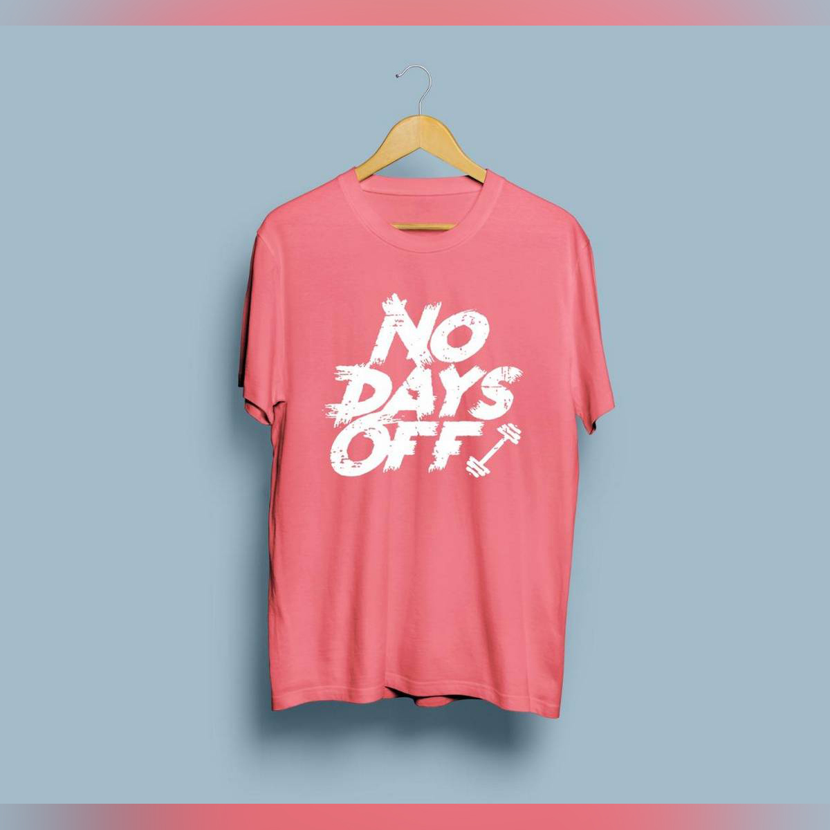 No Days Off Gym Motivational Lines Printed Casual Cotton Summer Wear T Shirts Round Neck Half Sleeves Export Quality Tees For Unisex