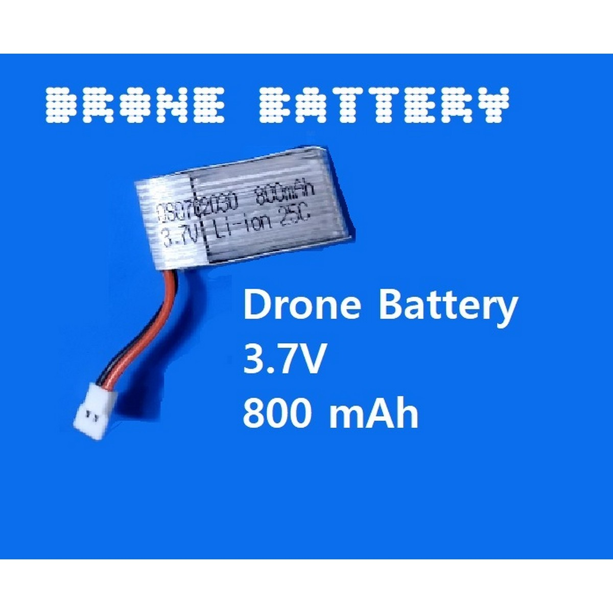 3.7V 800mAh 25C Battery for drones toys and DIY projects -Drone Battery 702030