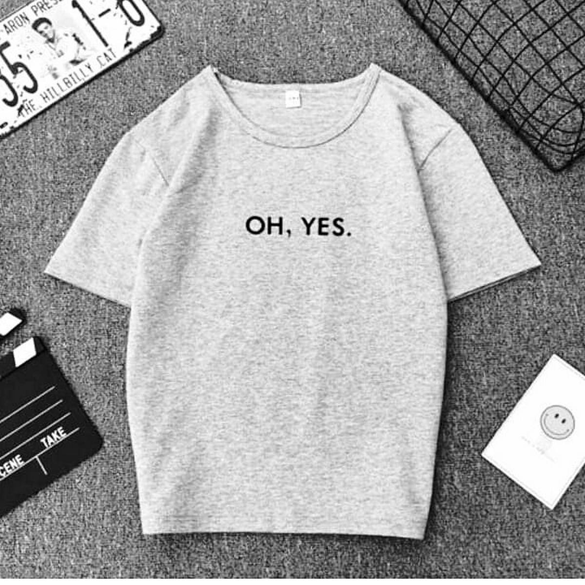 Oh Yes  Women Tshirt Cotton Funny Casual Lady White Black Gray Top Tees - Hazar Grey