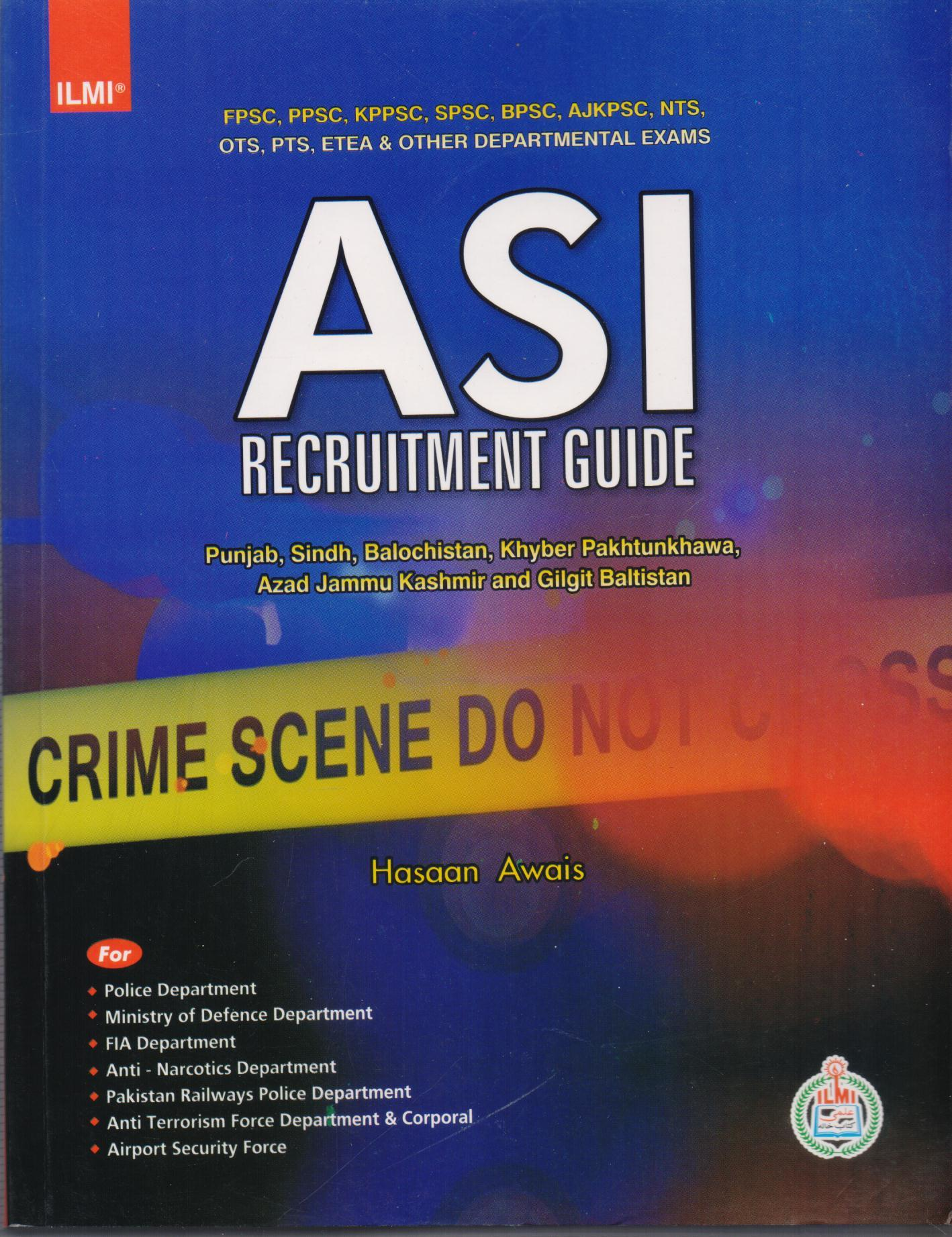 ilmi ASI Recruitment Guide by hassan Awais For PPSC, FPSC,KPPSC, SPSC, NTS